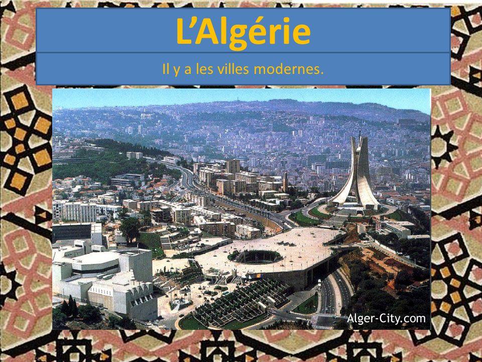 L'Algérie Il y a les villes modernes.