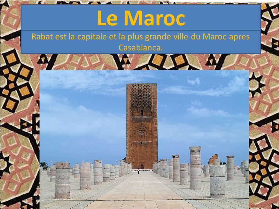 Rabat est la capitale et la plus grande ville du Maroc apres Casablanca.