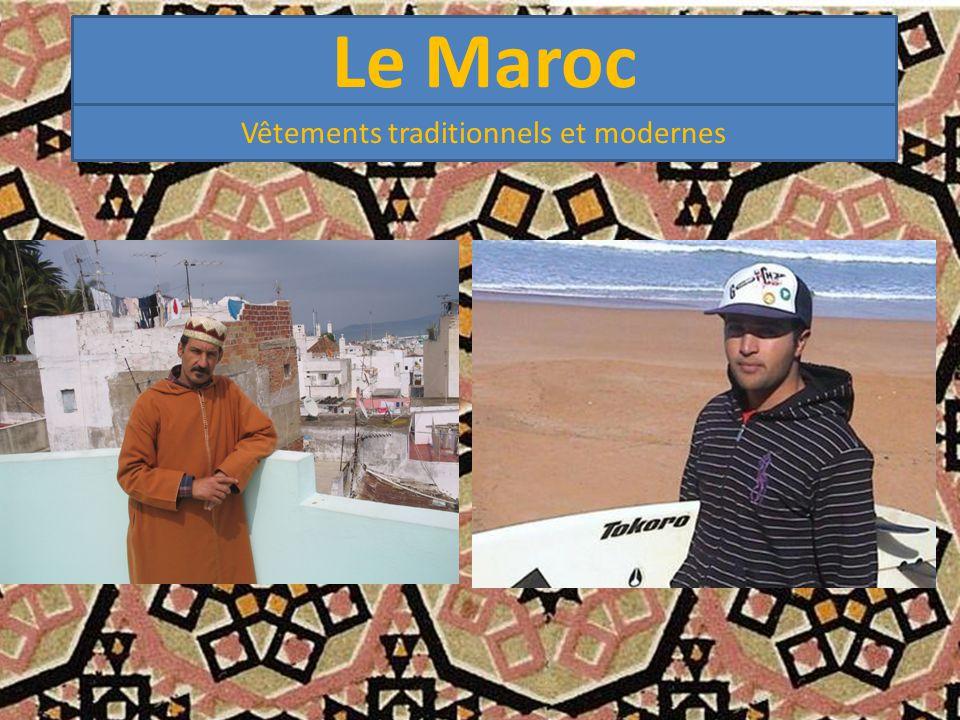 Le Maroc Vêtements traditionnels et modernes