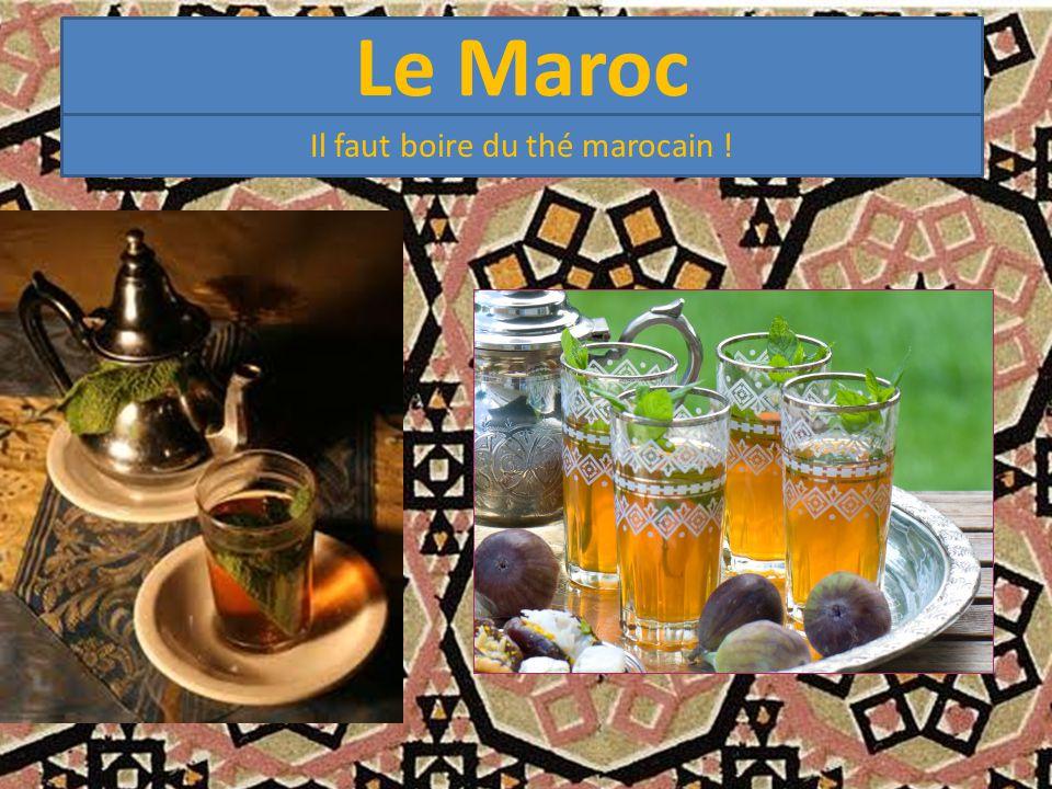 Le Maroc Il faut boire du thé marocain !