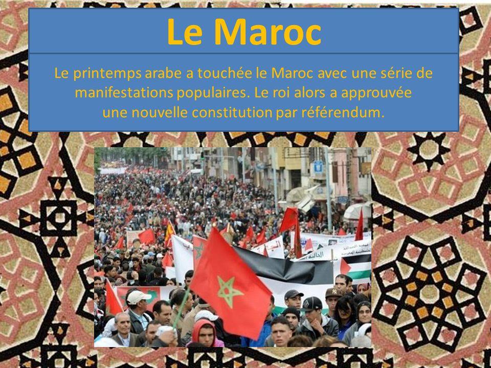 Le Maroc Le printemps arabe a touchée le Maroc avec une série de manifestations populaires.