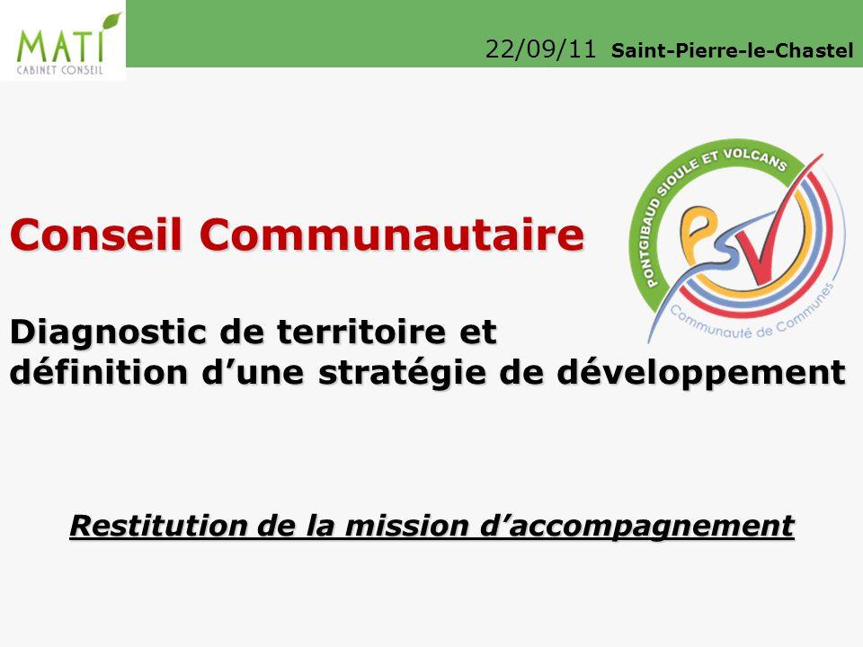 22/09/11 Saint-Pierre-le-Chastel Conseil Communautaire Diagnostic de territoire et définition d'une stratégie de développement Restitution de la mission d'accompagnement
