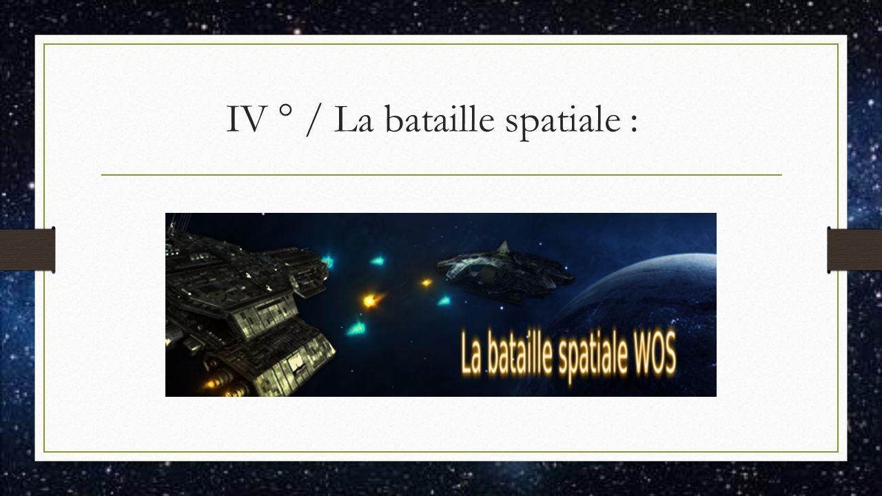 IV ° / La bataille spatiale :
