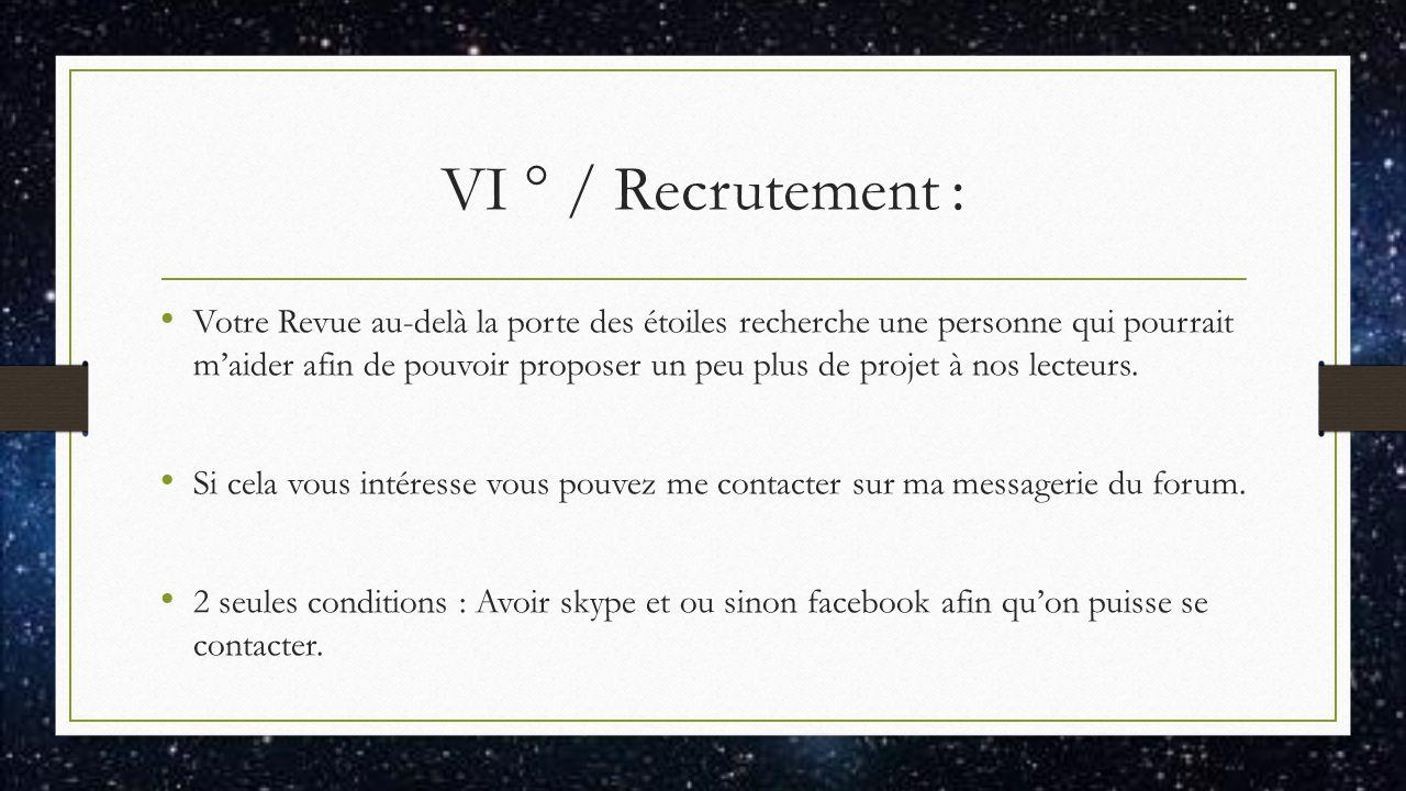 VI ° / Recrutement : Votre Revue au-delà la porte des étoiles recherche une personne qui pourrait m'aider afin de pouvoir proposer un peu plus de projet à nos lecteurs.