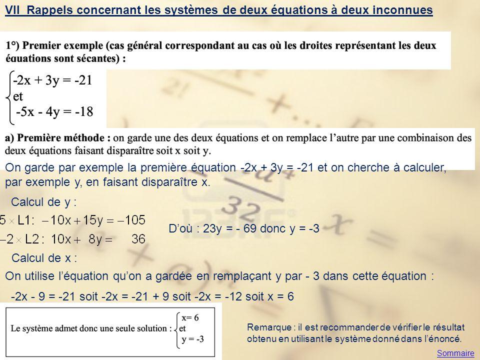 VII Rappels concernant les systèmes de deux équations à deux inconnues On garde par exemple la première équation -2x + 3y = -21 et on cherche à calcul
