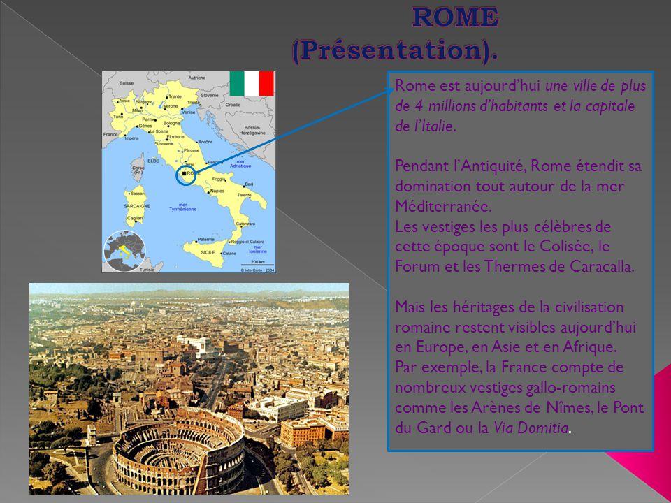 Rome est aujourd'hui une ville de plus de 4 millions d'habitants et la capitale de l'Italie. Pendant l'Antiquité, Rome étendit sa domination tout auto