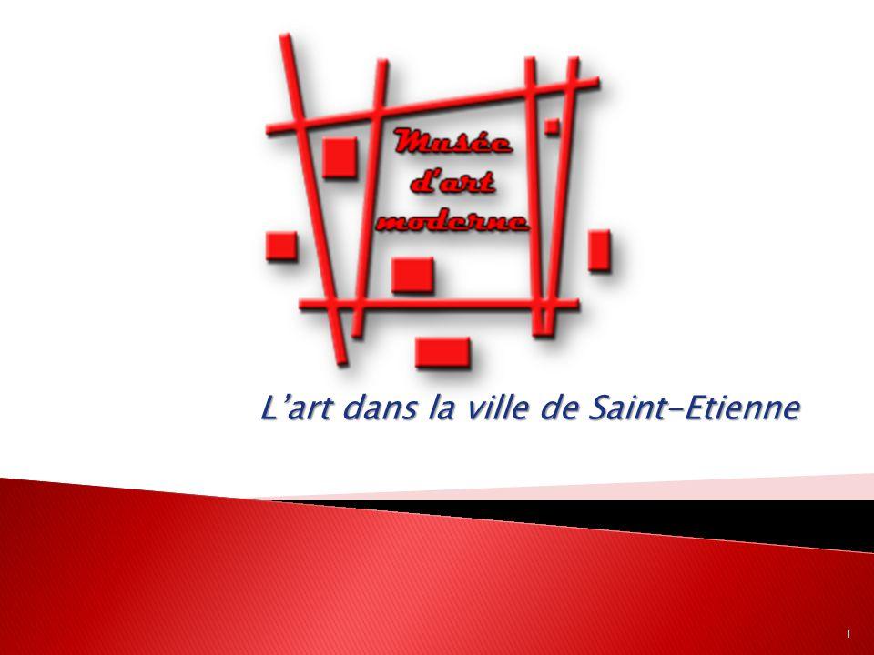 L'art dans la ville de Saint-Etienne 1