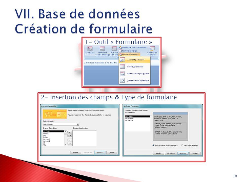 18 1- Outil « Formulaire »2- Insertion des champs & Type de formulaire
