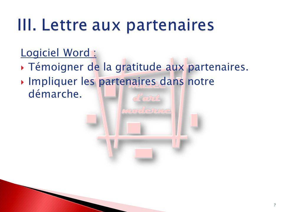 Logiciel Word :  Témoigner de la gratitude aux partenaires.  Impliquer les partenaires dans notre démarche. 7
