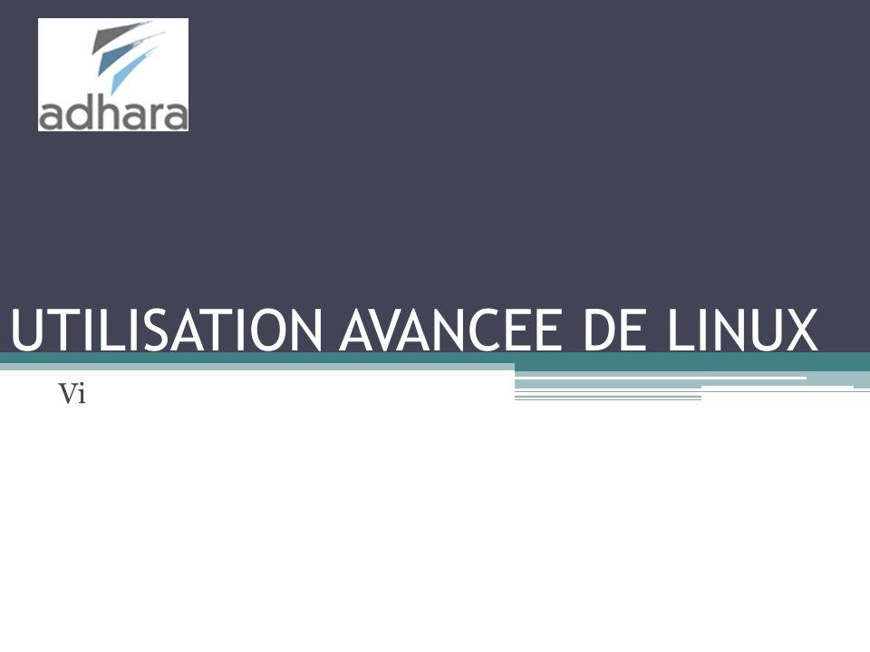UTILISATION AVANCEE DE LINUX Vi
