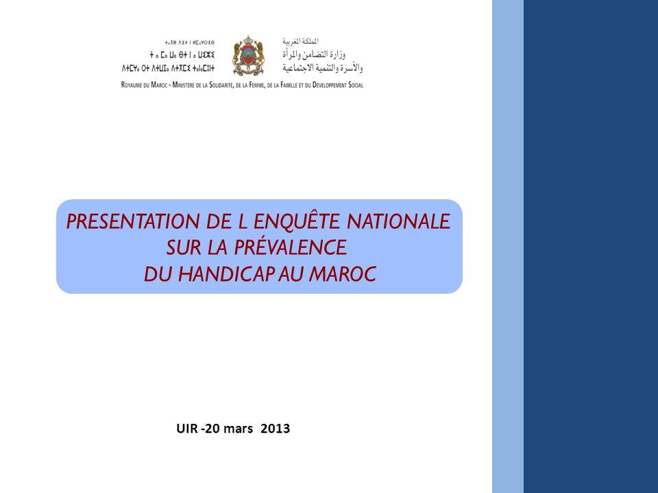 PRESENTATION DE L ENQUÊTE NATIONALE SUR LA PRÉVALENCE DU HANDICAP AU MAROC