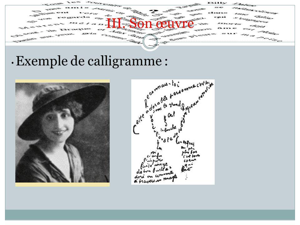 III. Son œuvre Exemple de calligramme :