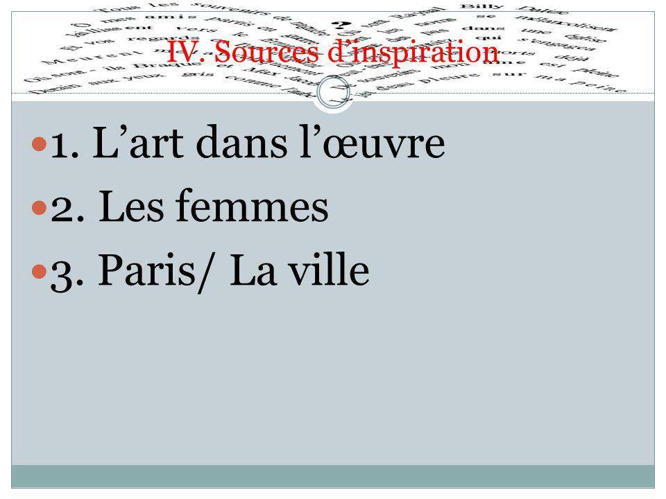 IV. Sources d'inspiration 1. L'art dans l'œuvre 2. Les femmes 3. Paris/ La ville