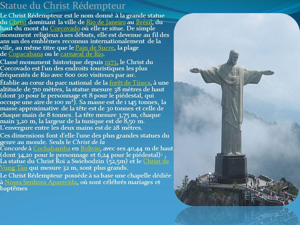 Statue du Christ Rédempteur Le Christ Rédempteur est le nom donné à la grande statue du Christ dominant la ville de Rio de Janeiro au Brésil, du haut