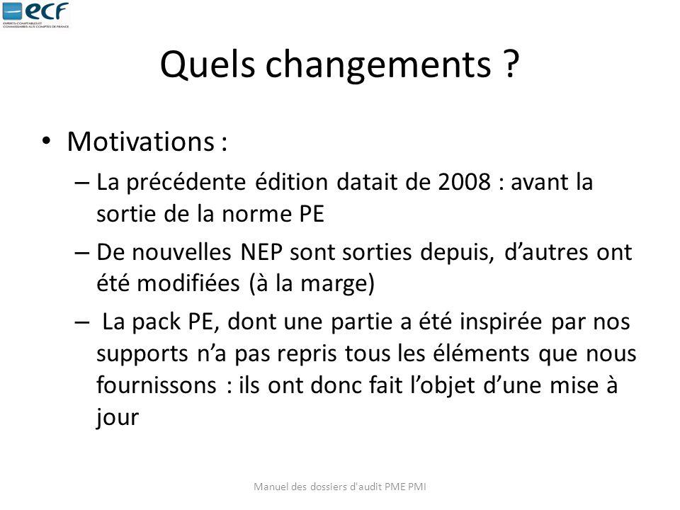 Quels changements ? Motivations : – La précédente édition datait de 2008 : avant la sortie de la norme PE – De nouvelles NEP sont sorties depuis, d'au