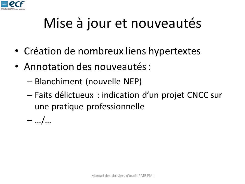 Mise à jour et nouveautés Création de nombreux liens hypertextes Annotation des nouveautés : – Blanchiment (nouvelle NEP) – Faits délictueux : indicat