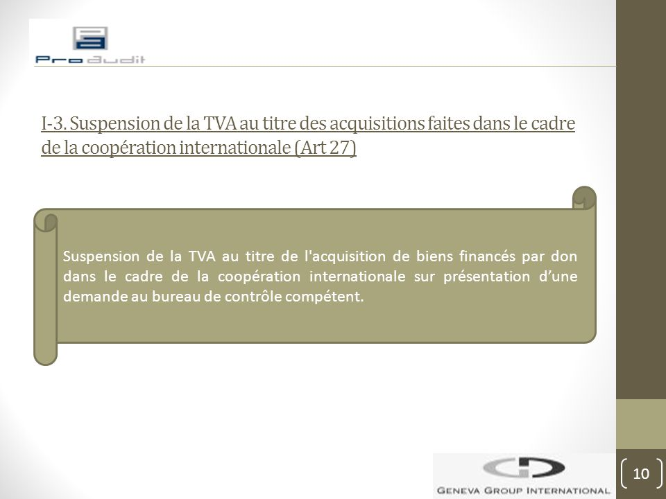 I-3. Suspension de la TVA au titre des acquisitions faites dans le cadre de la coopération internationale (Art 27) Suspension de la TVA au titre de l'