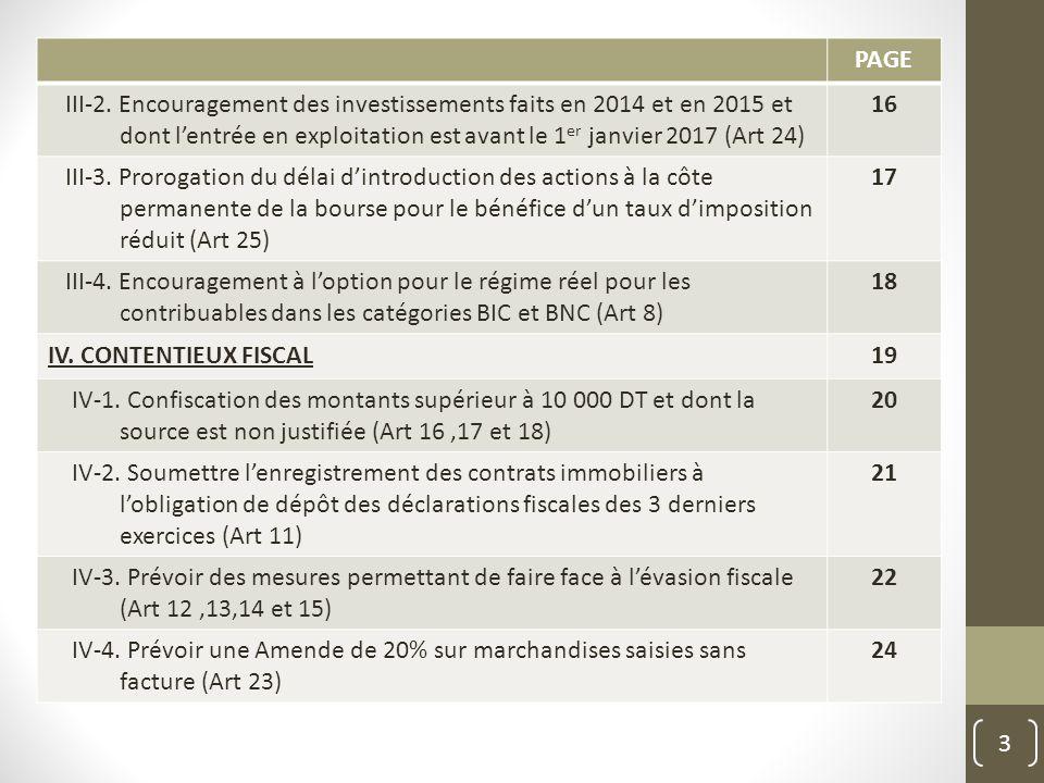 PAGE III-2. Encouragement des investissements faits en 2014 et en 2015 et dont l'entrée en exploitation est avant le 1 er janvier 2017 (Art 24) 16 III