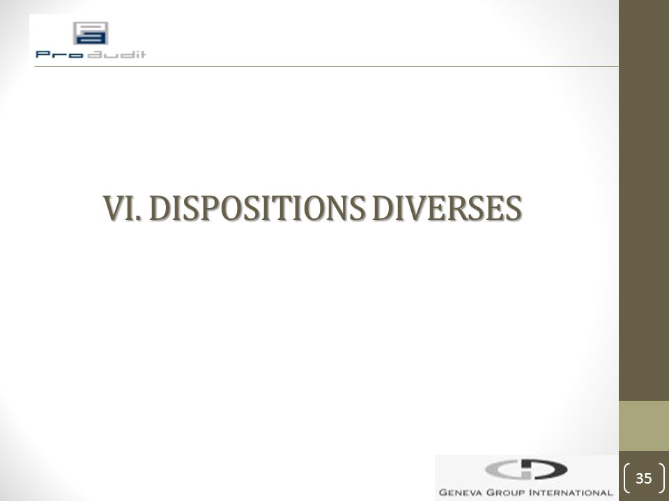 VI. DISPOSITIONS DIVERSES 35