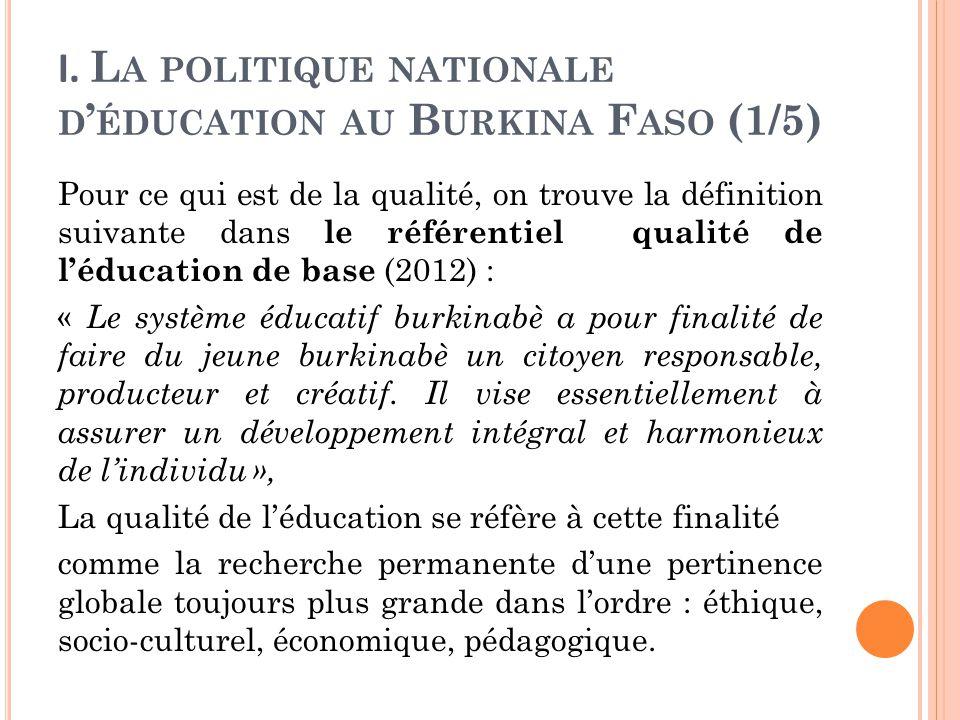 I. L A POLITIQUE NATIONALE D ' ÉDUCATION AU B URKINA F ASO (1/5) Pour ce qui est de la qualité, on trouve la définition suivante dans le référentiel q