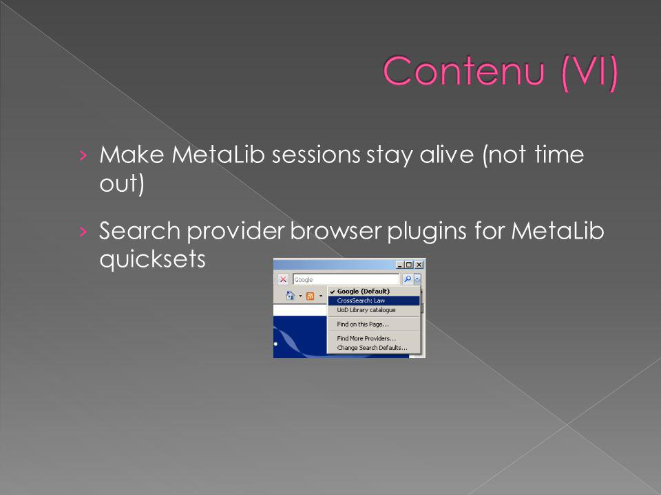 › Make MetaLib sessions stay alive (not time out) › Search provider browser plugins for MetaLib quicksets