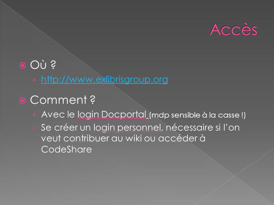  Où . › http://www.exlibrisgroup.org http://www.exlibrisgroup.org  Comment .