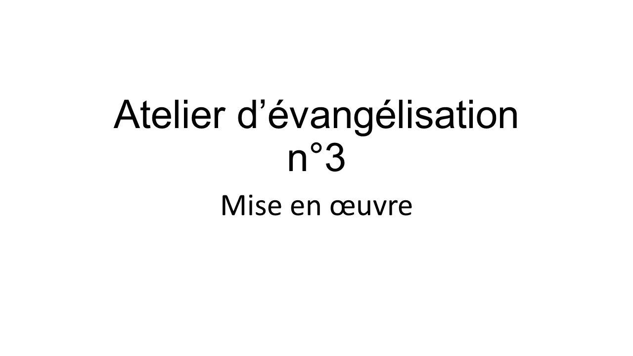 Atelier d'évangélisation n°3 Mise en œuvre