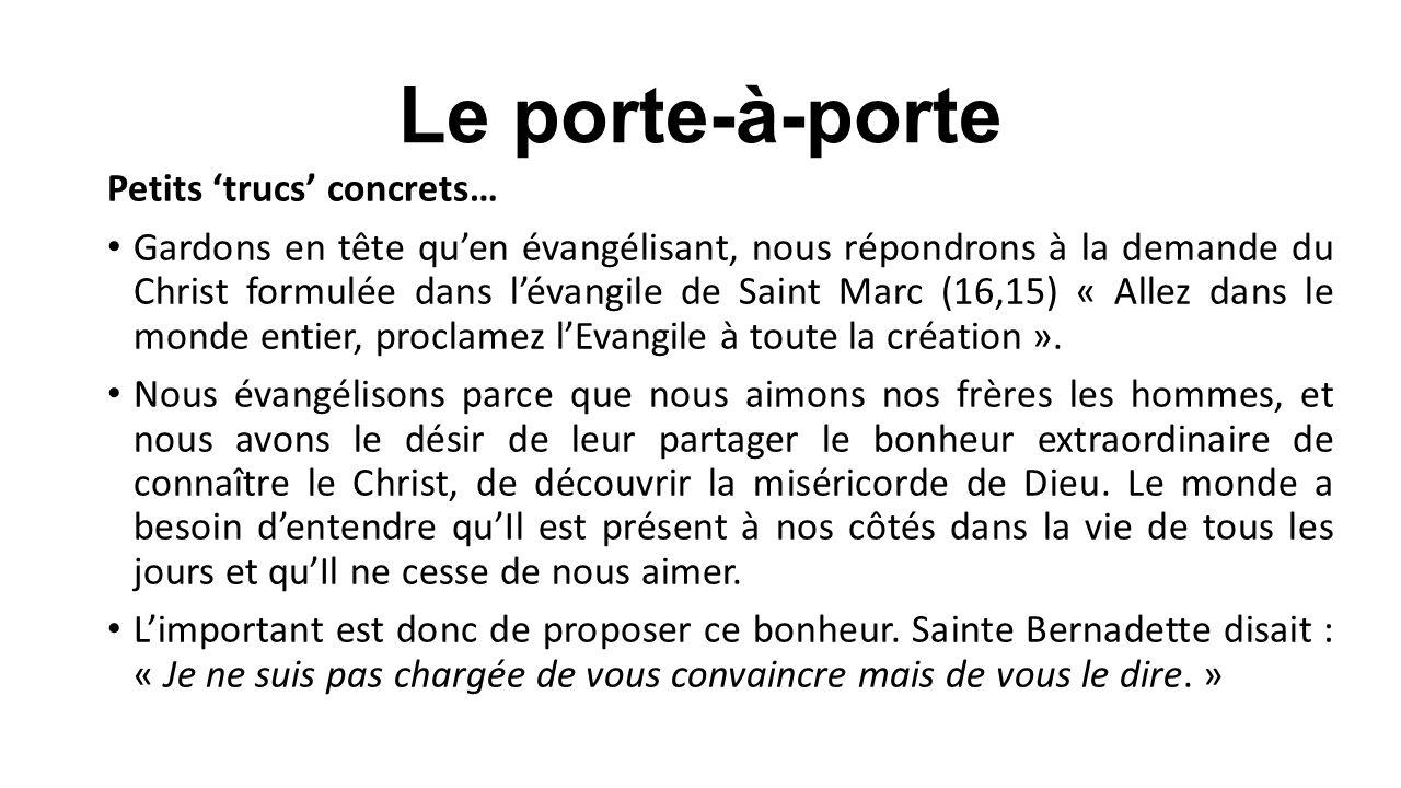 Le porte-à-porte Petits 'trucs' concrets… Gardons en tête qu'en évangélisant, nous répondrons à la demande du Christ formulée dans l'évangile de Saint