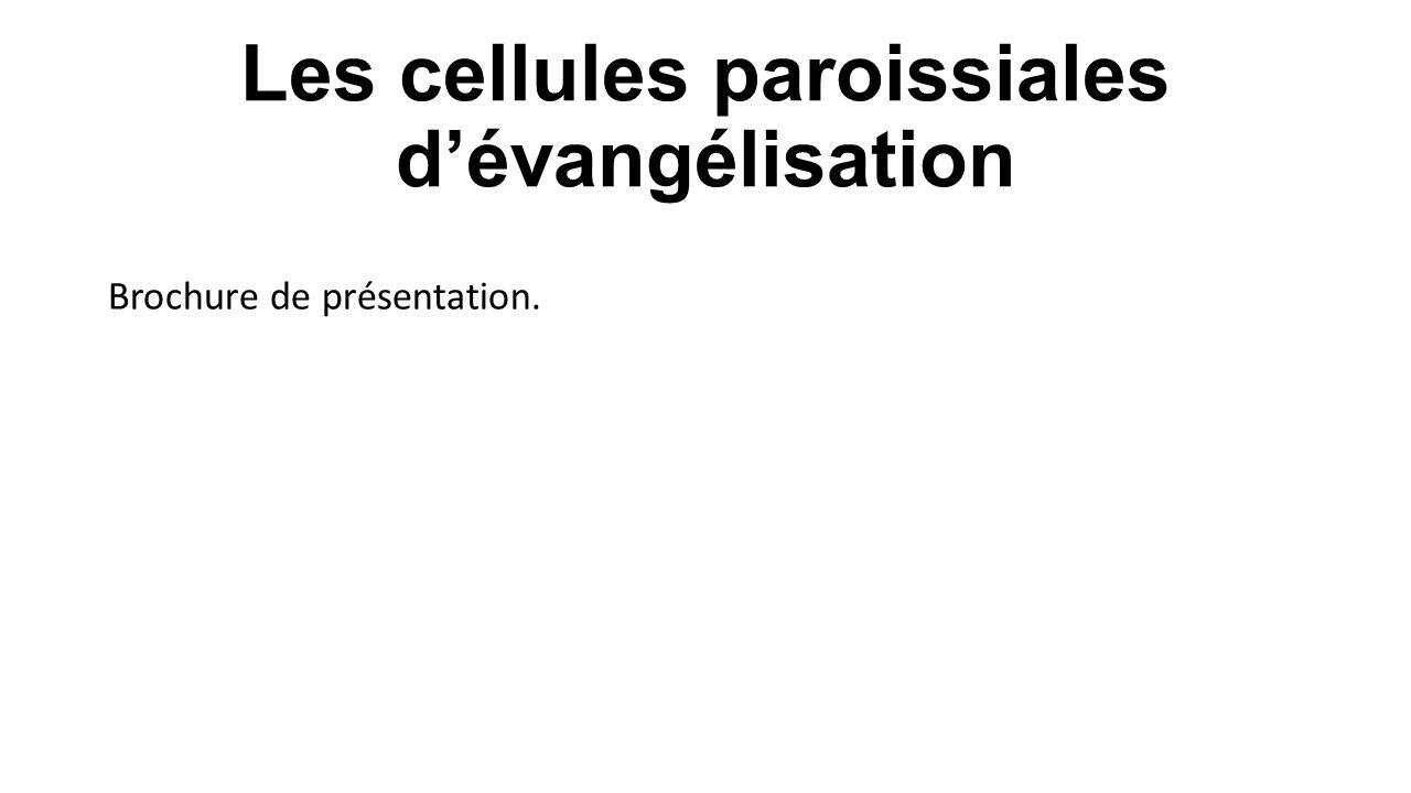 Les cellules paroissiales d'évangélisation Brochure de présentation.