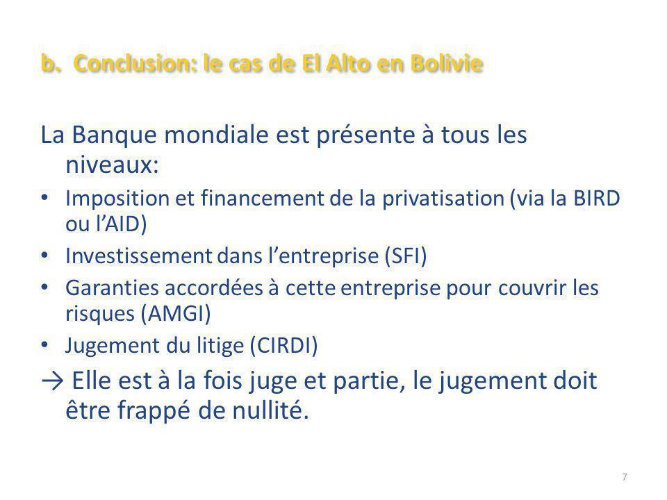 b. Conclusion: le cas de El Alto en Bolivie La Banque mondiale est présente à tous les niveaux: Imposition et financement de la privatisation (via la