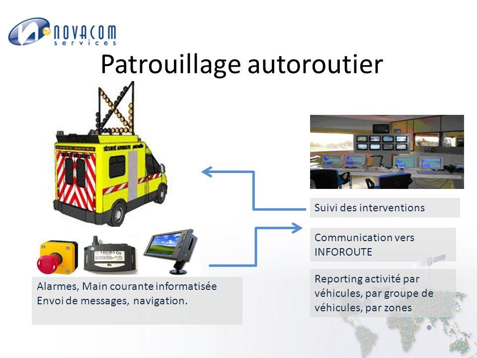 Patrouillage autoroutier Suivi des interventions Communication vers INFOROUTE Alarmes, Main courante informatisée Envoi de messages, navigation.