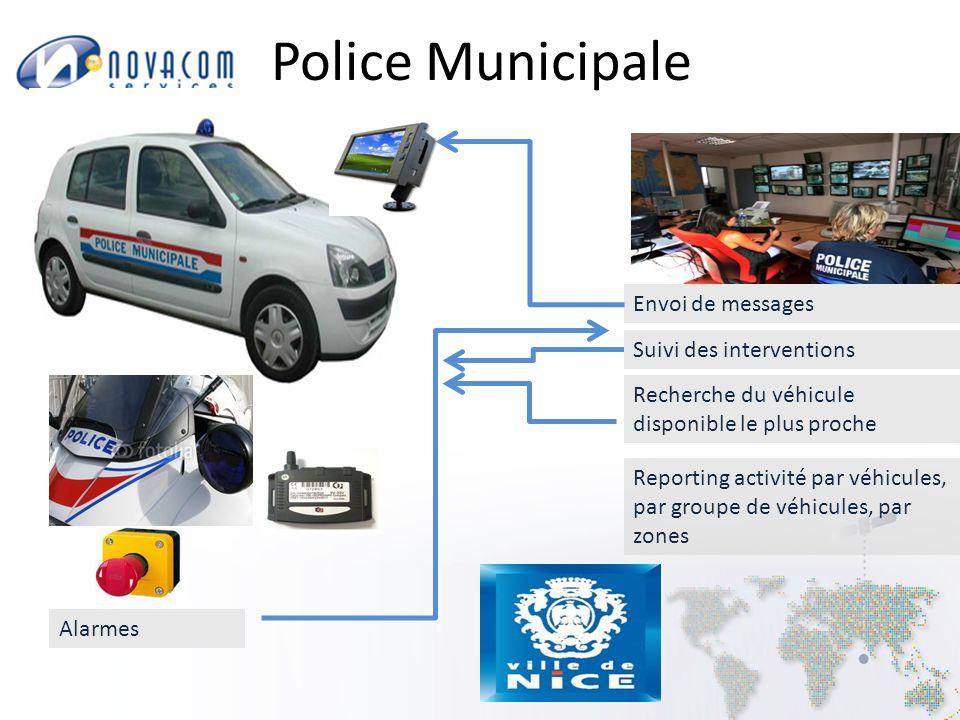 Police Municipale Suivi des interventions Recherche du véhicule disponible le plus proche Envoi de messages Alarmes Reporting activité par véhicules, par groupe de véhicules, par zones