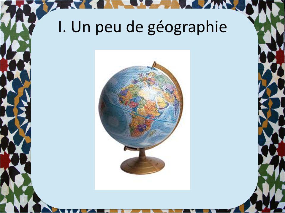 I. Un peu de géographie