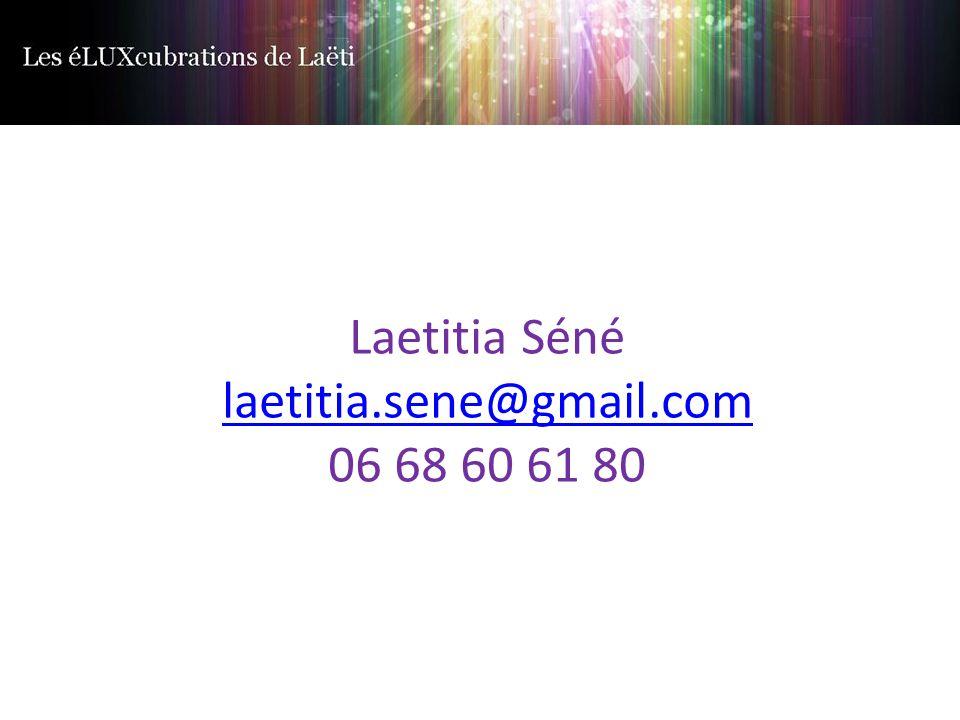 Laetitia Séné laetitia.sene@gmail.com 06 68 60 61 80 laetitia.sene@gmail.com
