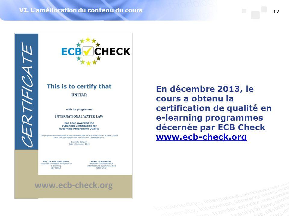 VI. L'amélioration du contenu du cours En décembre 2013, le cours a obtenu la certification de qualité en e-learning programmes décernée par ECB Check