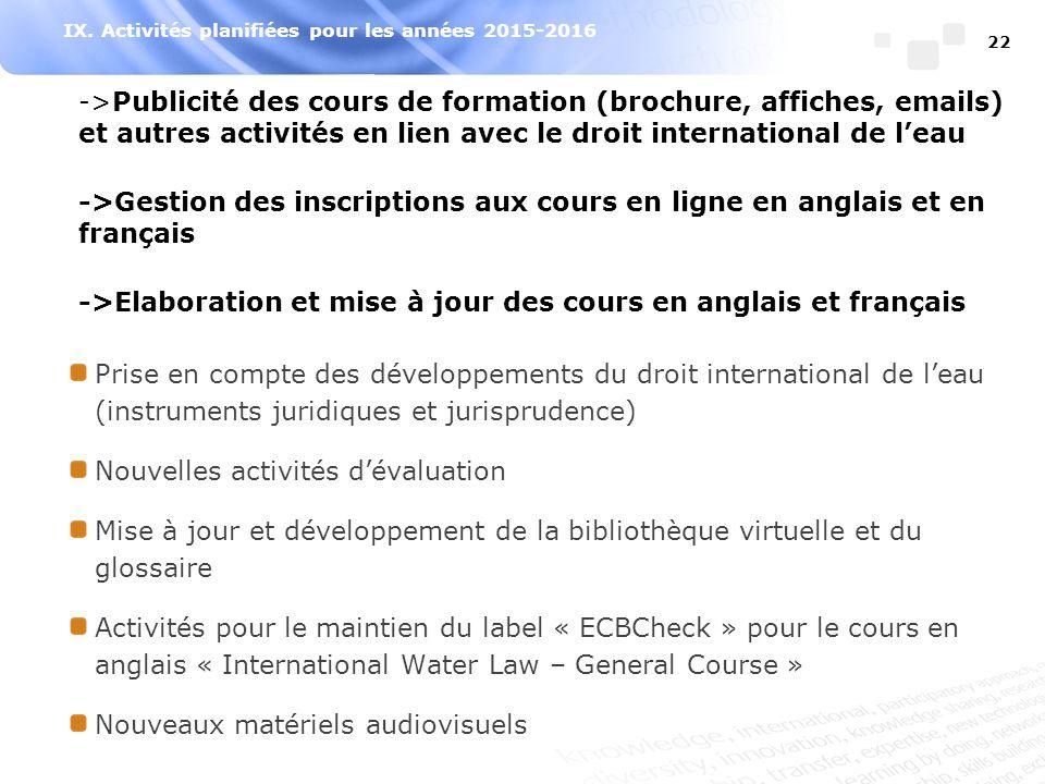 IX. Activités planifiées pour les années 2015-2016 22 ->Publicité des cours de formation (brochure, affiches, emails) et autres activités en lien avec