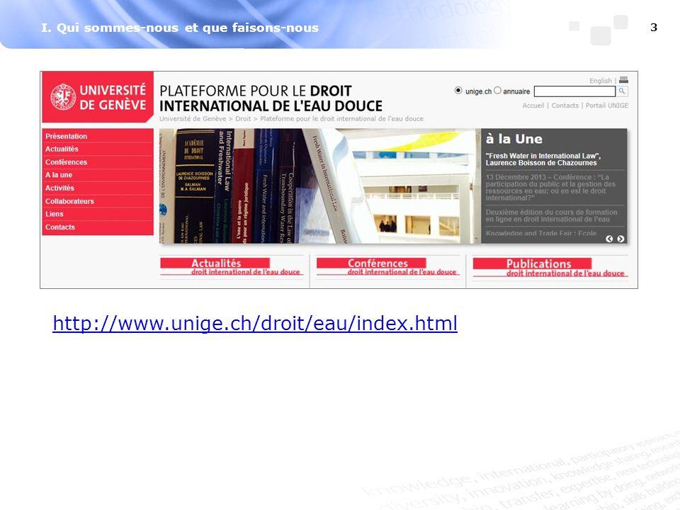 I. Qui sommes-nous et que faisons-nous 3 http://www.unige.ch/droit/eau/index.html