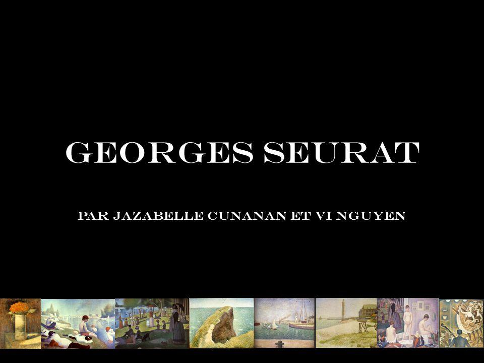Georges Seurat Par Jazabelle Cunanan et Vi Nguyen