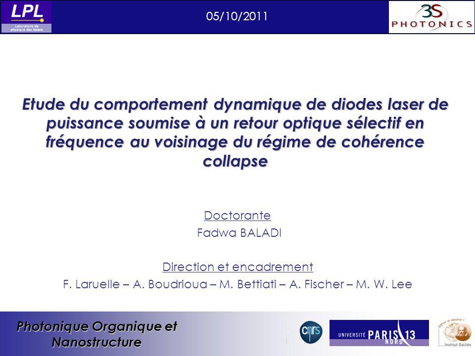 Photonique Organique et Nanostructure Doctorante Fadwa BALADI Direction et encadrement F.