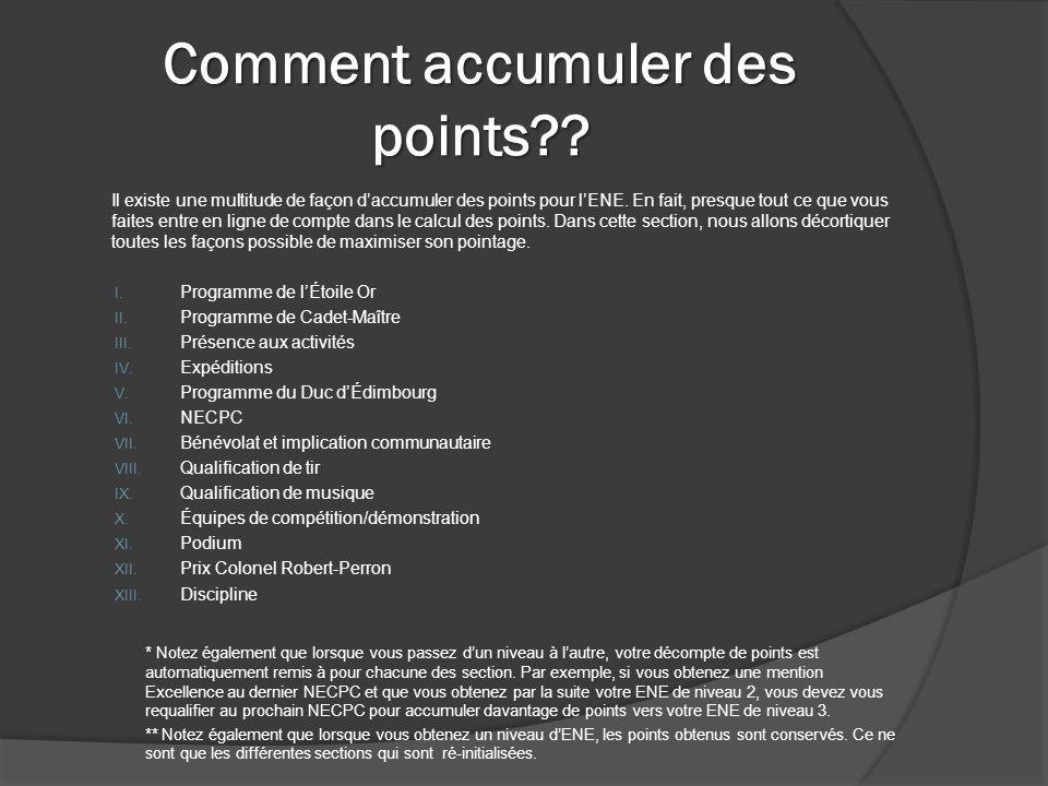 Comment accumuler des points?. Il existe une multitude de façon d'accumuler des points pour l'ENE.