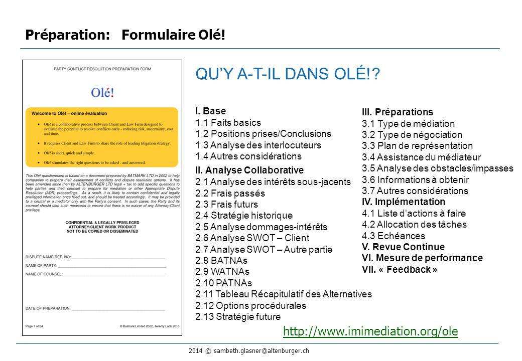 2014 © sambeth.glasner@altenburger.ch Préparation: Formulaire Olé! QU'Y A-T-IL DANS OLÉ!? I. Base 1.1 Faits basics 1.2 Positions prises/Conclusions 1.
