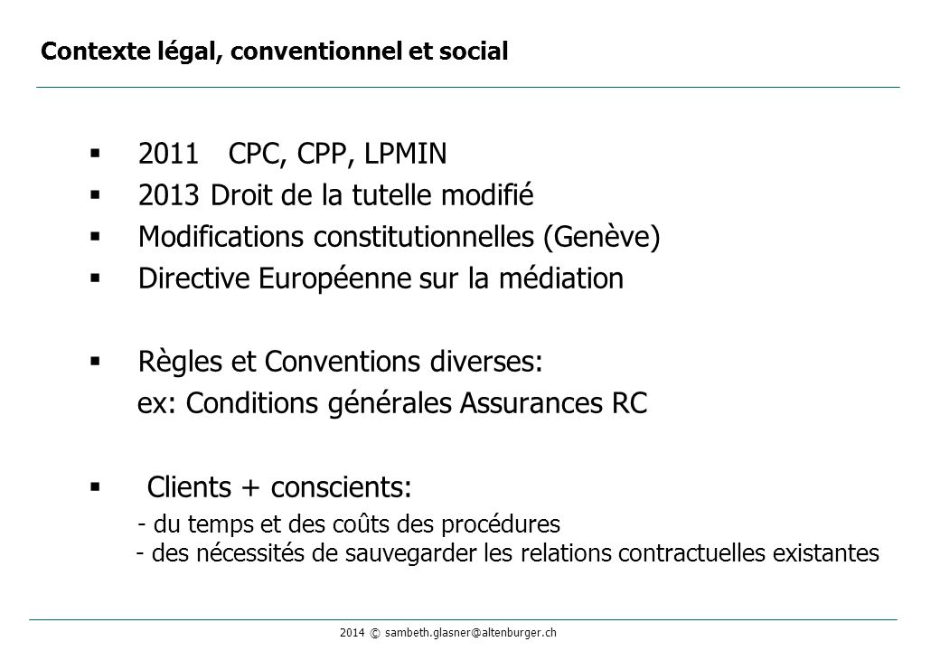 2014 © sambeth.glasner@altenburger.ch  2011 CPC, CPP, LPMIN  2013 Droit de la tutelle modifié  Modifications constitutionnelles (Genève)  Directiv