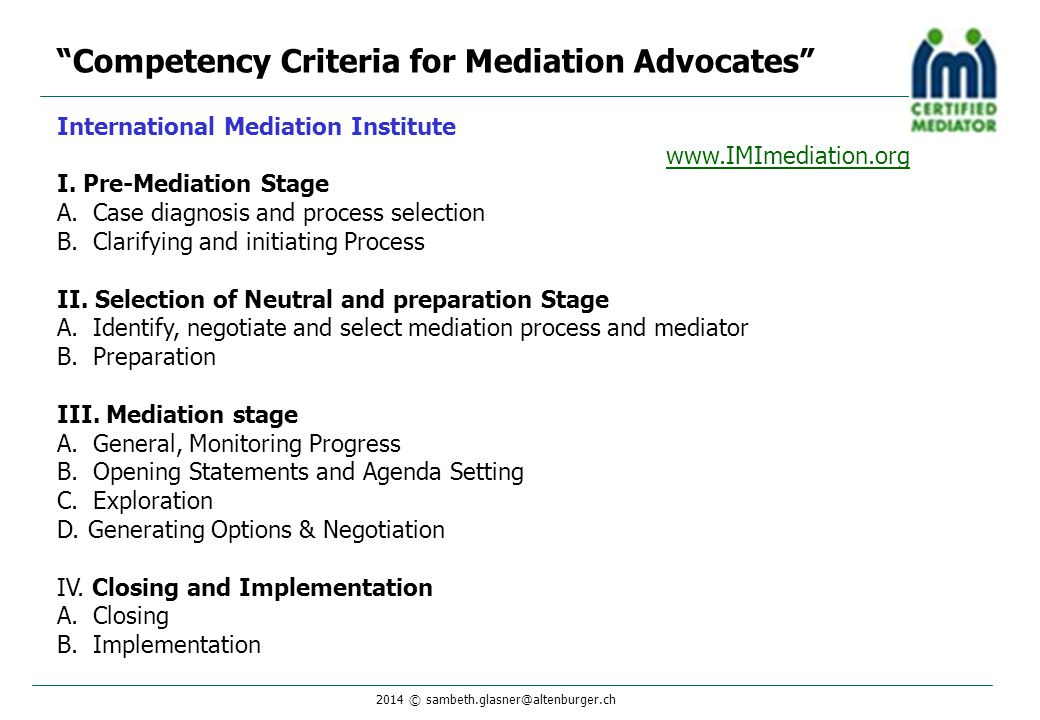 2014 © sambeth.glasner@altenburger.ch International Mediation Institute www.IMImediation.org I. Pre-Mediation Stage A.Case diagnosis and process selec