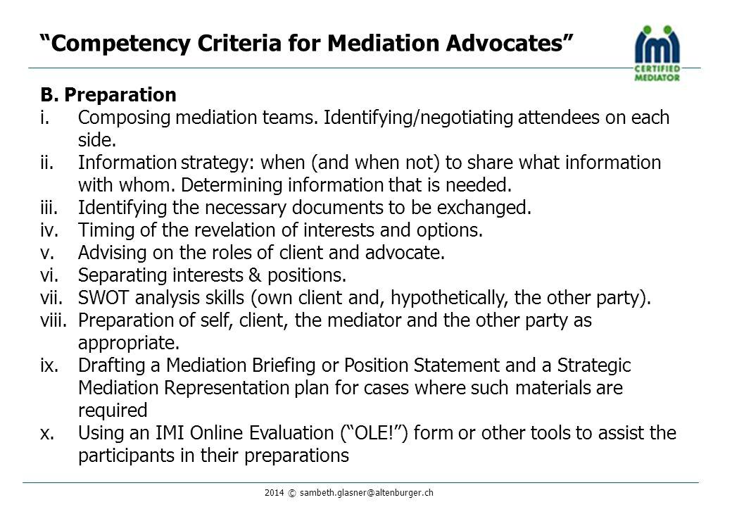 2014 © sambeth.glasner@altenburger.ch B. Preparation i.Composing mediation teams. Identifying/negotiating attendees on each side. ii.Information strat