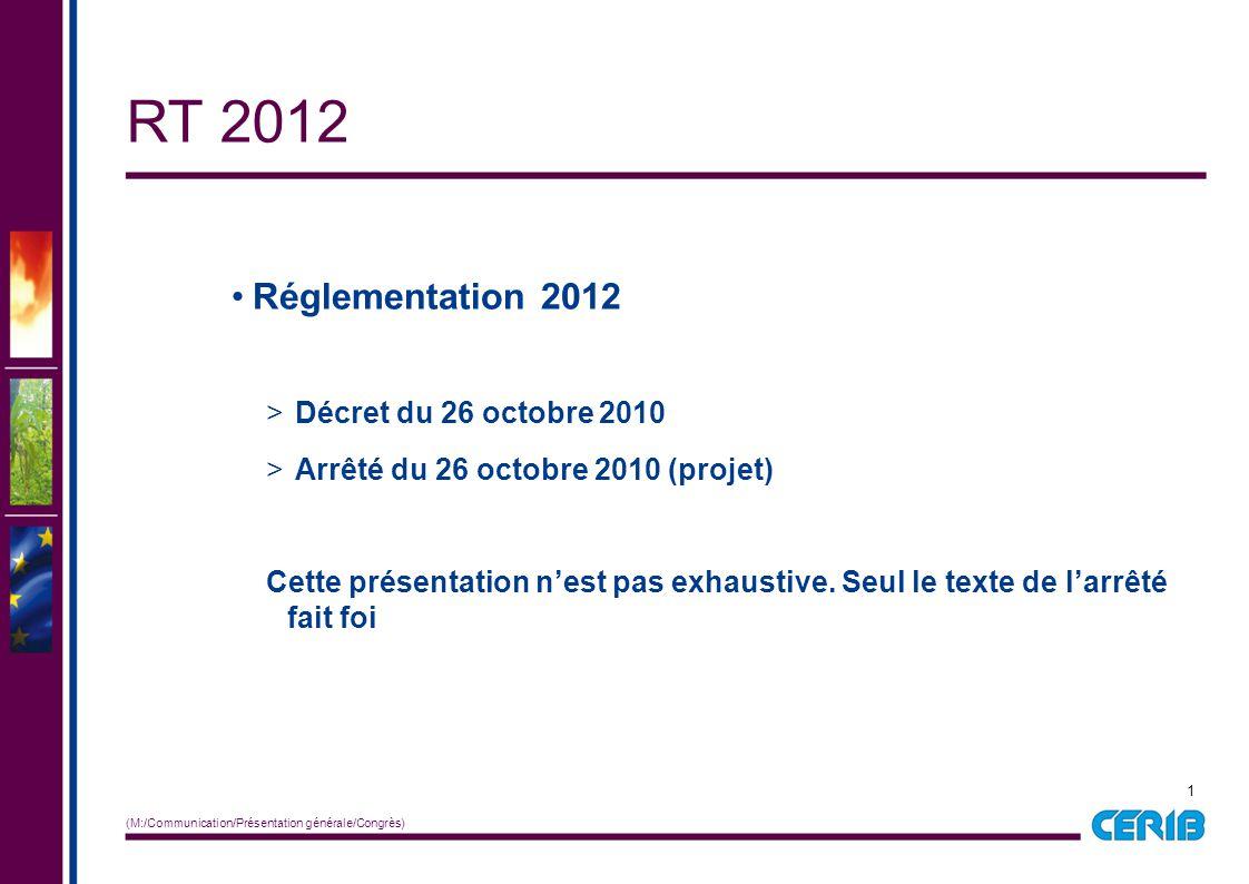 1 (M:/Communication/Présentation générale/Congrès) RT 2012 Réglementation 2012 > Décret du 26 octobre 2010 > Arrêté du 26 octobre 2010 (projet) Cette