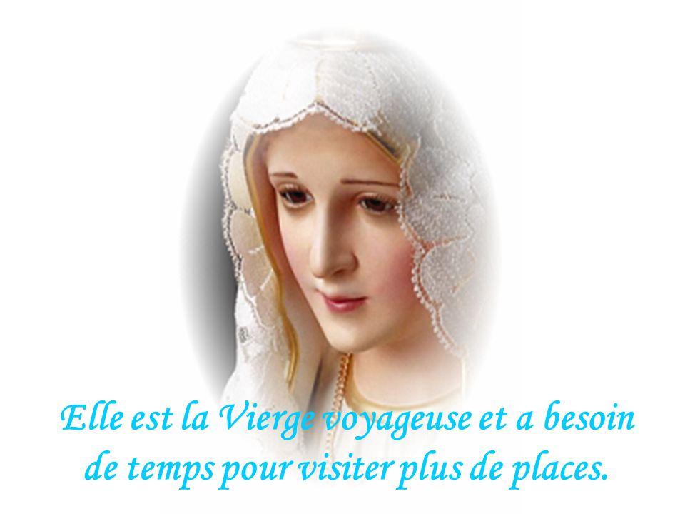 Elle est la Vierge voyageuse et a besoin de temps pour visiter plus de places.