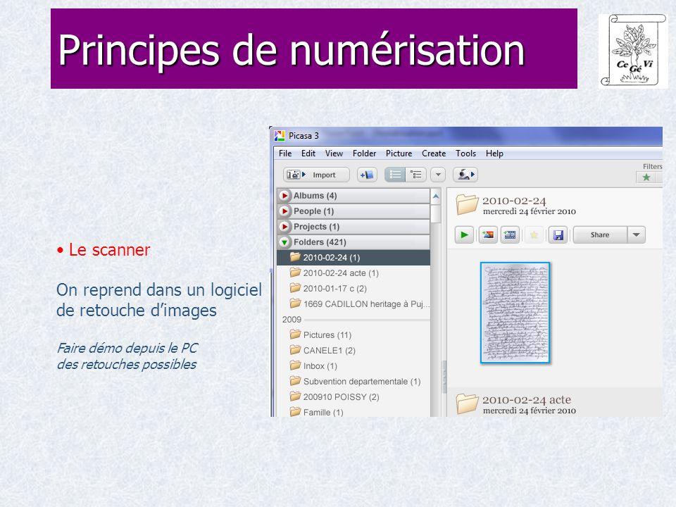 Le scanner On reprend dans un logiciel de retouche d'images Faire démo depuis le PC des retouches possibles Principes de numérisation