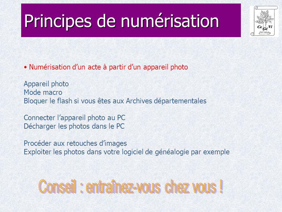 Numérisation d'un acte à partir d'un appareil photo Appareil photo Mode macro Bloquer le flash si vous êtes aux Archives départementales Connecter l'appareil photo au PC Décharger les photos dans le PC Procéder aux retouches d'images Exploiter les photos dans votre logiciel de généalogie par exemple Principes de numérisation