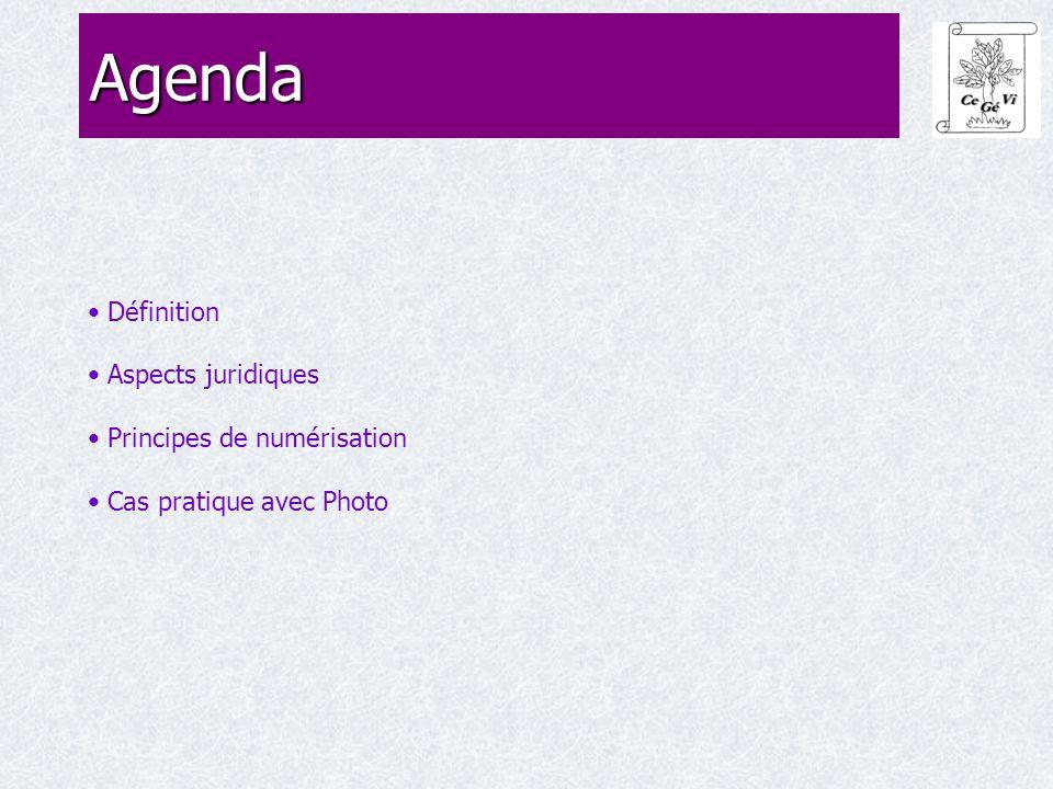 Agenda Définition Aspects juridiques Principes de numérisation Cas pratique avec Photo