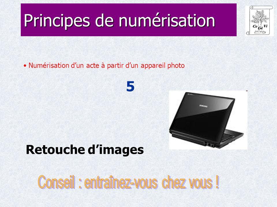Numérisation d'un acte à partir d'un appareil photo 5 Principes de numérisation Retouche d'images